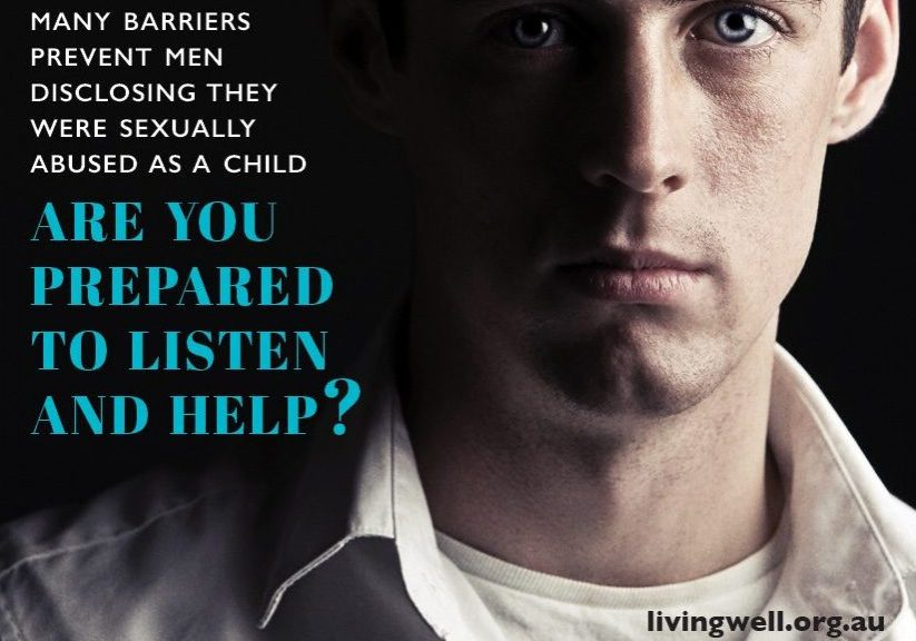 A public-service advertisement in support of male survivors of sexual abuse. Source: Australian Men's Health Forum.